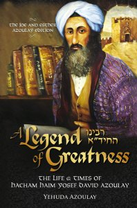 A Legend of Greatness: The Life & Times of Chacham Chaim Yosef David Azoulay