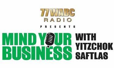 "Yitzchok Saftlas Invites Ira Zlotowitz as Guest on 77WABC's ""Mind Your Business"" Radio Show Tonight"